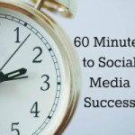 60 minute to social media success